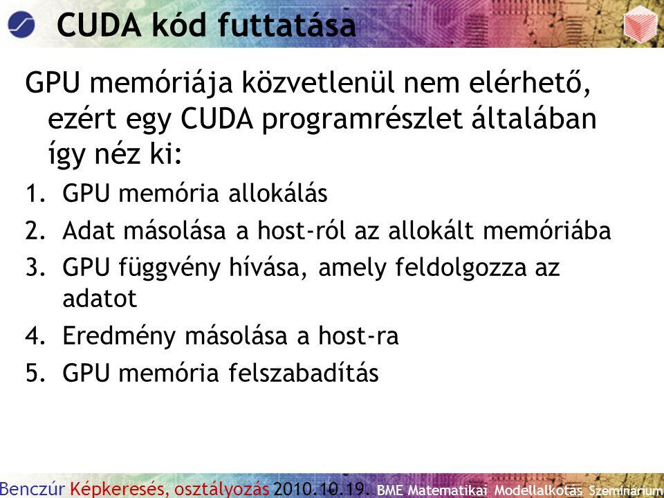 CUDA kód futtatása GPU memóriája közvetlenül nem elérhető, ezért egy CUDA programrészlet általában így néz ki: