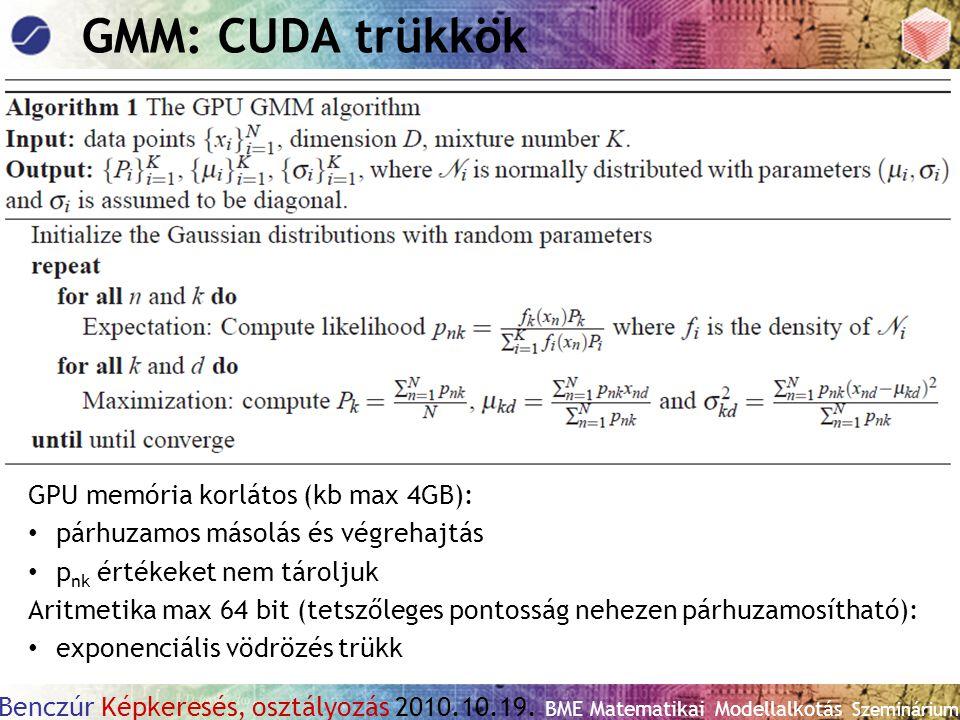 GMM: CUDA trükkök GPU memória korlátos (kb max 4GB):