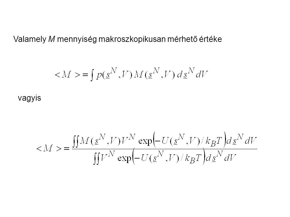Valamely M mennyiség makroszkopikusan mérhető értéke
