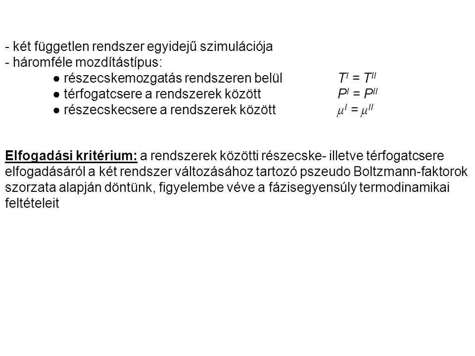 - két független rendszer egyidejű szimulációja