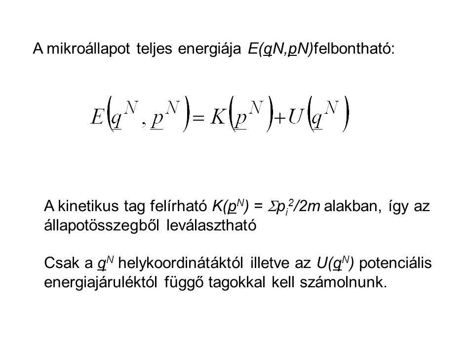A mikroállapot teljes energiája E(qN,pN)felbontható: