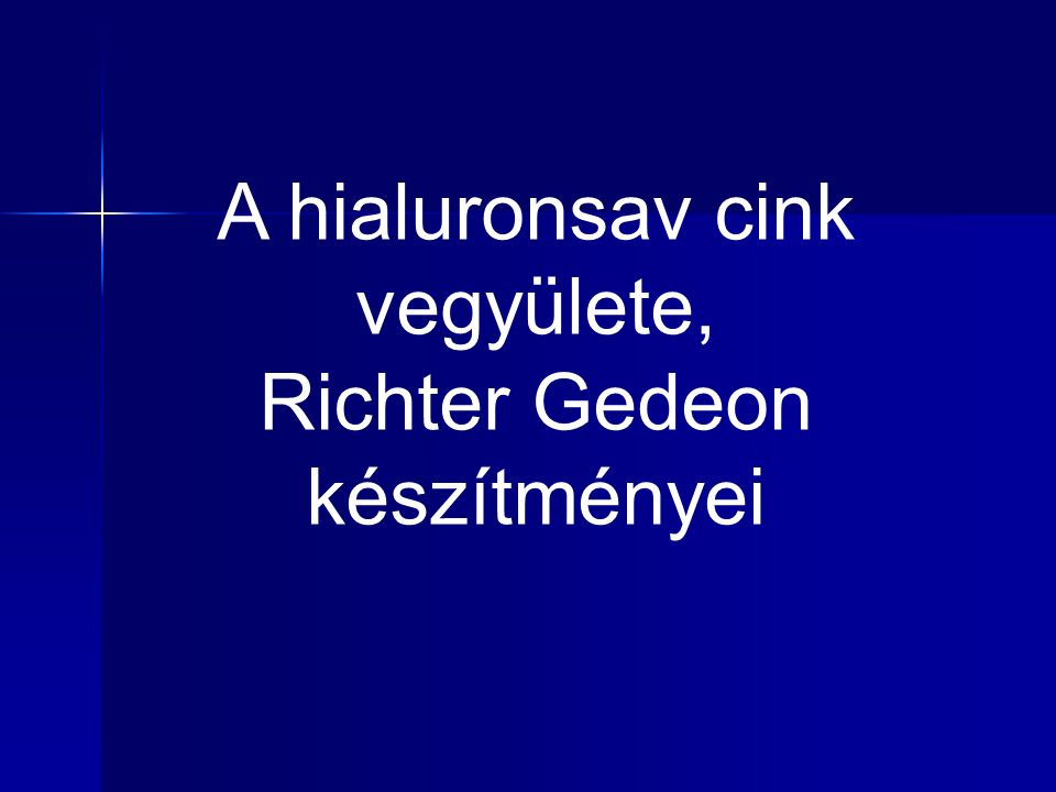 A hialuronsav cink vegyülete, Richter Gedeon készítményei