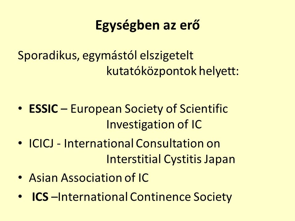 Egységben az erő Sporadikus, egymástól elszigetelt kutatóközpontok helyett: ESSIC – European Society of Scientific Investigation of IC.