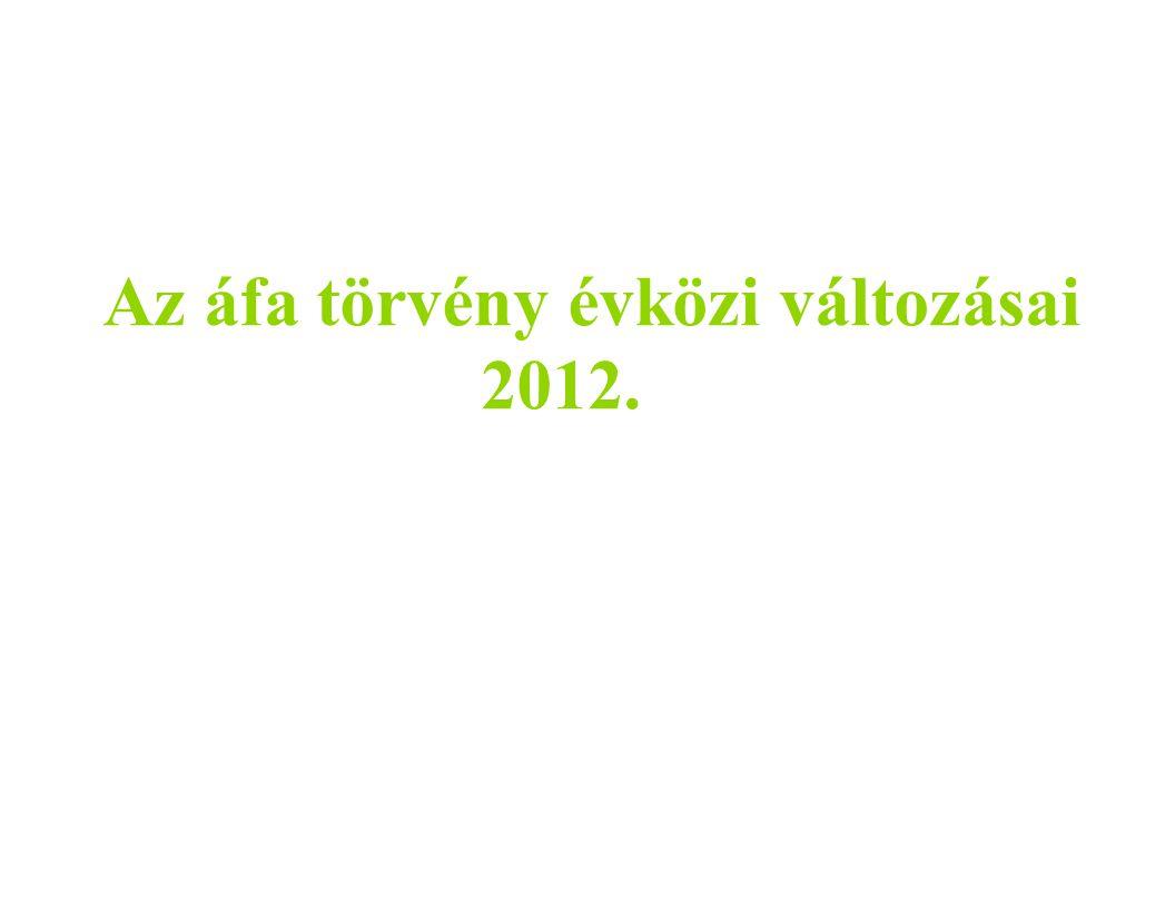 Az áfa törvény évközi változásai 2012.