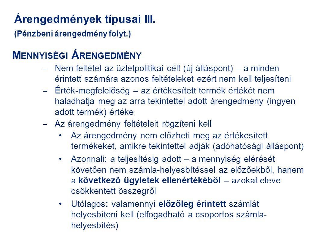 Árengedmények típusai III. (Pénzbeni árengedmény folyt.)