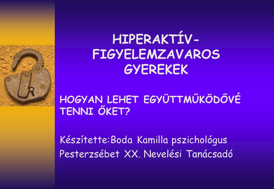 HIPERAKTÍV-FIGYELEMZAVAROS GYEREKEK
