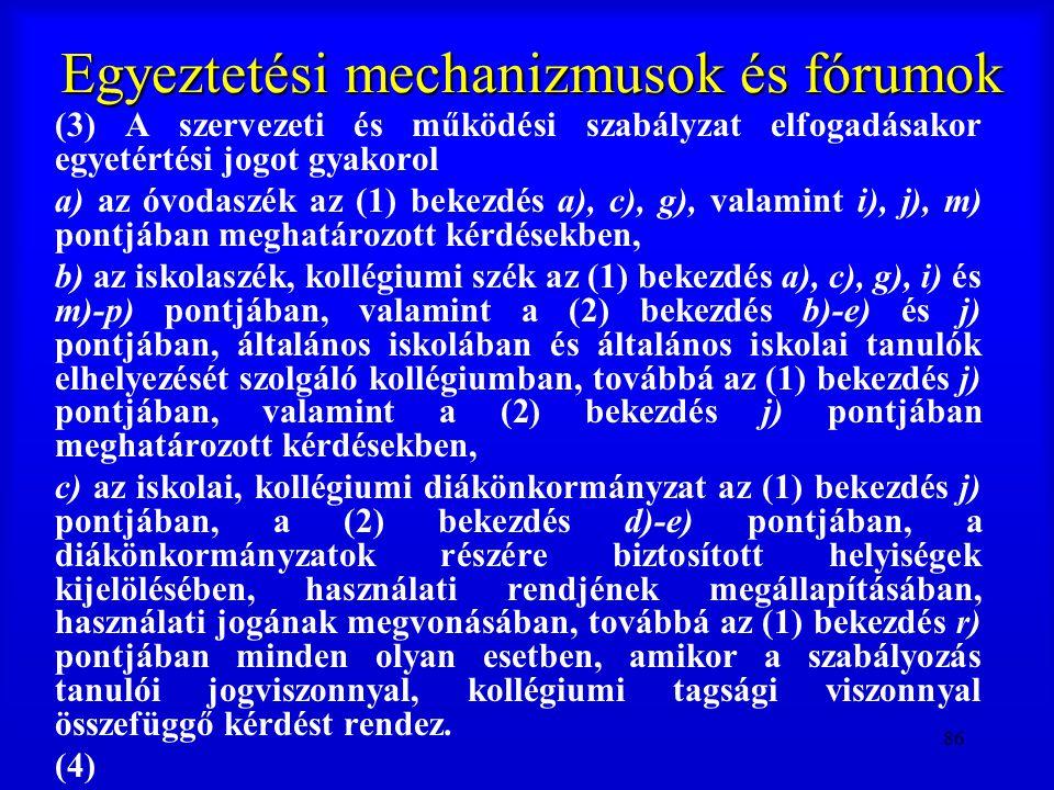 Egyeztetési mechanizmusok és fórumok