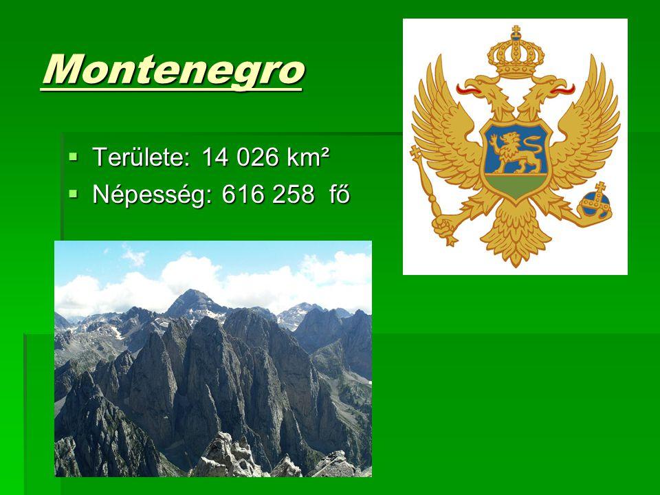 Montenegro Területe: 14 026 km² Népesség: 616 258 fő