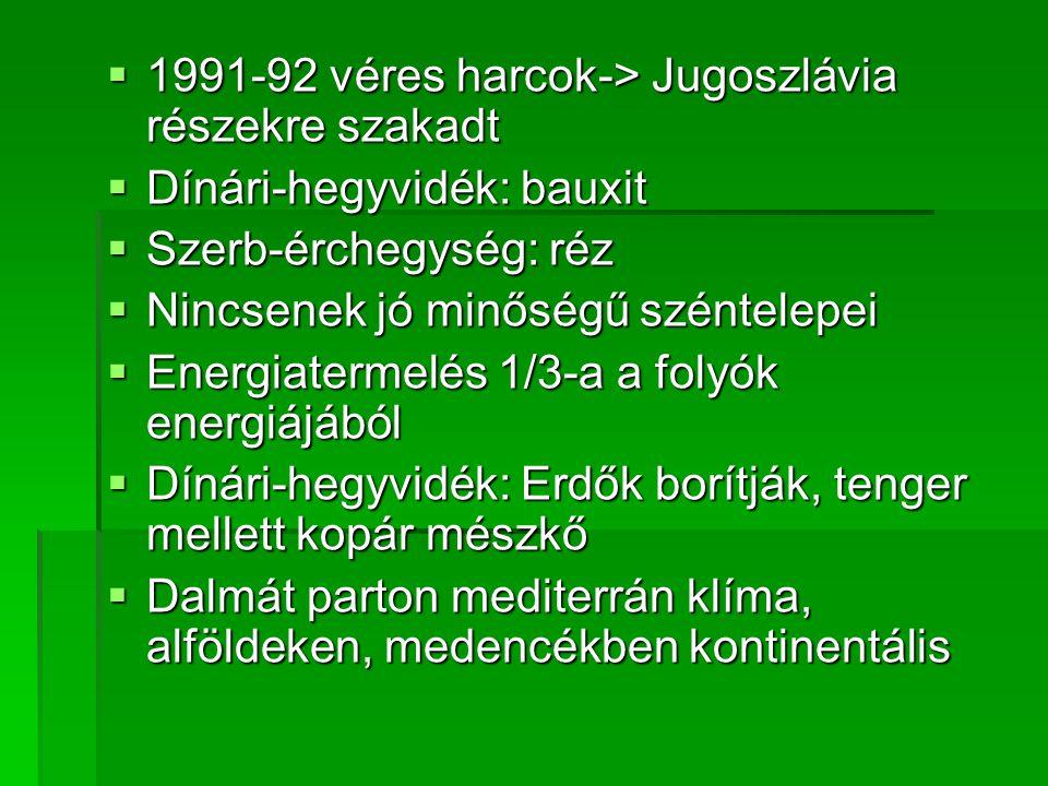 1991-92 véres harcok-> Jugoszlávia részekre szakadt