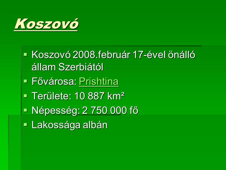 Koszovó Koszovó 2008.február 17-ével önálló állam Szerbiától