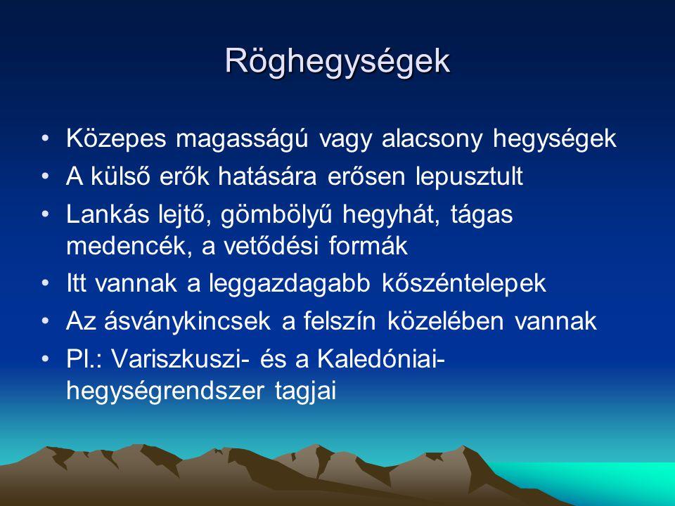 Röghegységek Közepes magasságú vagy alacsony hegységek