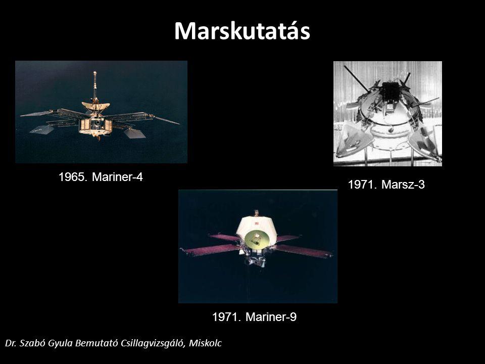 Marskutatás 1965. Mariner-4 1971. Marsz-3 1971. Mariner-9