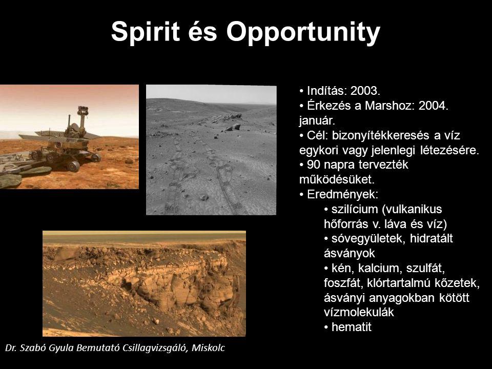 Spirit és Opportunity Indítás: 2003. Érkezés a Marshoz: 2004. január.