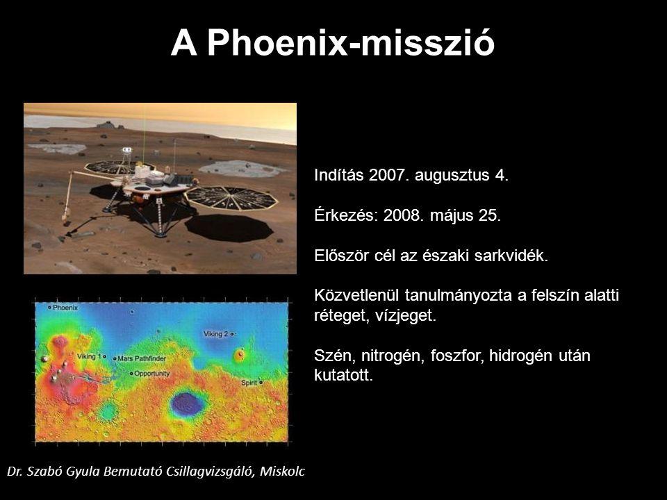 A Phoenix-misszió Indítás 2007. augusztus 4. Érkezés: 2008. május 25.