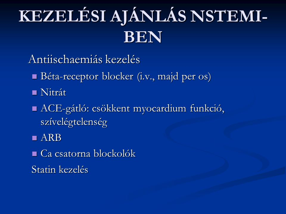 KEZELÉSI AJÁNLÁS NSTEMI-BEN
