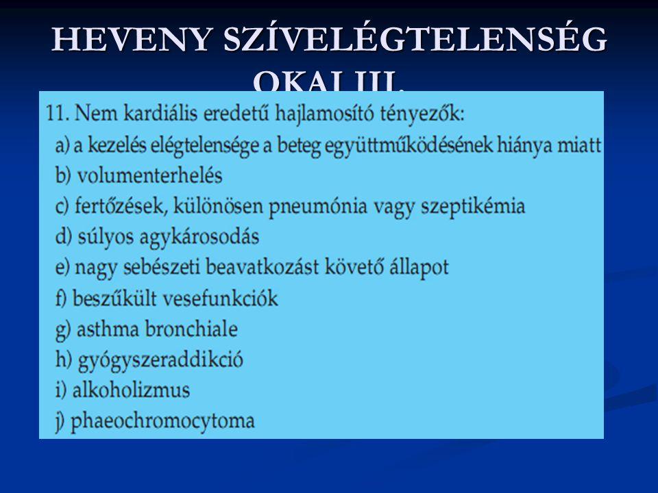 HEVENY SZÍVELÉGTELENSÉG OKAI III.