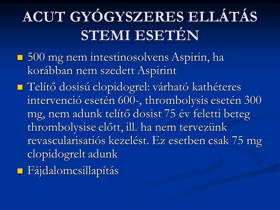 ACUT GYÓGYSZERES ELLÁTÁS STEMI ESETÉN