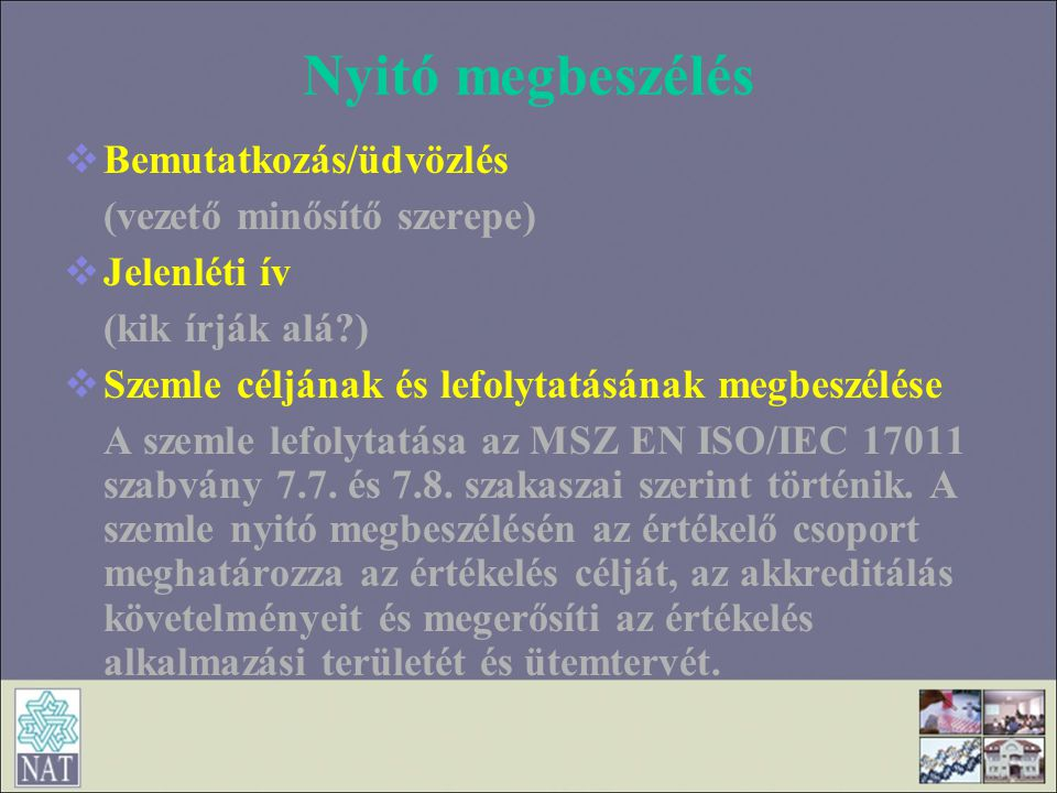 Nyitó megbeszélés Bemutatkozás/üdvözlés (vezető minősítő szerepe)
