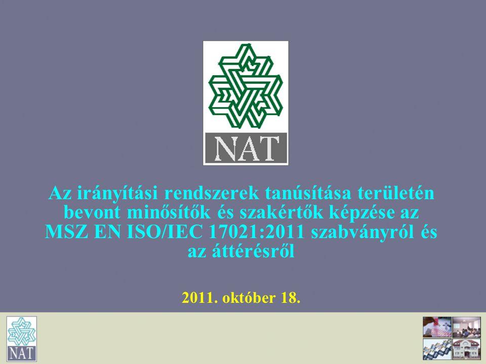 Az irányítási rendszerek tanúsítása területén bevont minősítők és szakértők képzése az MSZ EN ISO/IEC 17021:2011 szabványról és az áttérésről