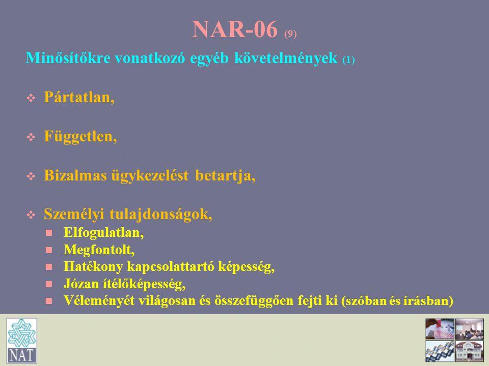 NAR-06 (9) Minősítőkre vonatkozó egyéb követelmények (1) Pártatlan,