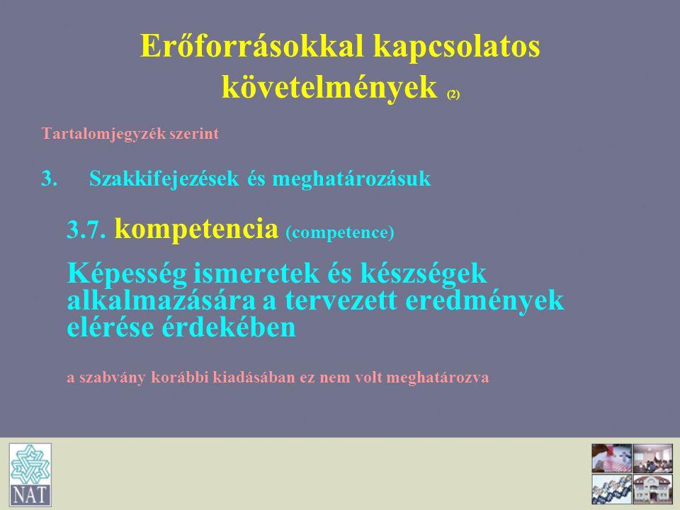 Erőforrásokkal kapcsolatos követelmények (2)