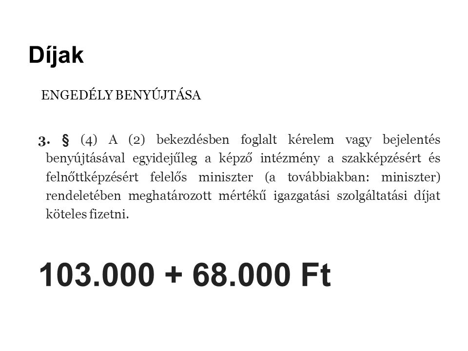 103.000 + 68.000 Ft Díjak ENGEDÉLY BENYÚJTÁSA