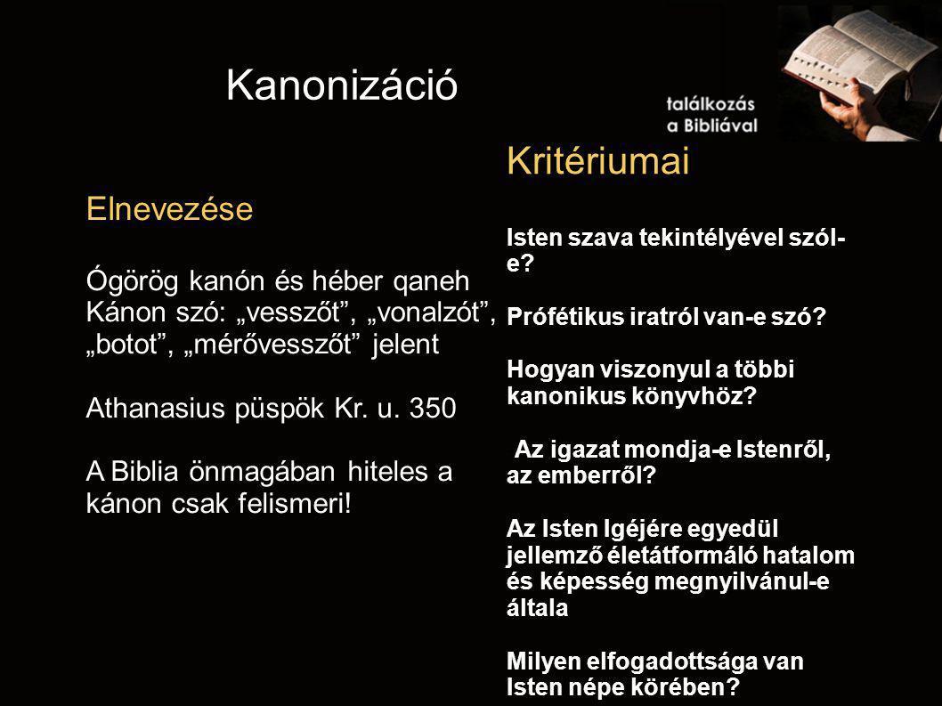 Kanonizáció Kritériumai Elnevezése Ógörög kanón és héber qaneh