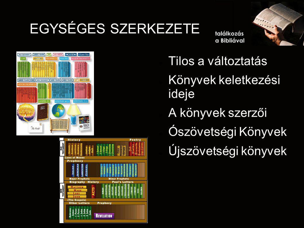 EGYSÉGES SZERKEZETE Tilos a változtatás Könyvek keletkezési ideje