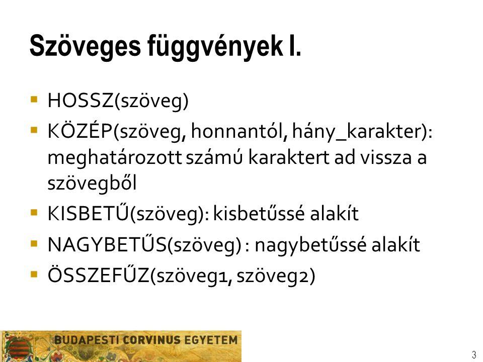 Szöveges függvények I. HOSSZ(szöveg)