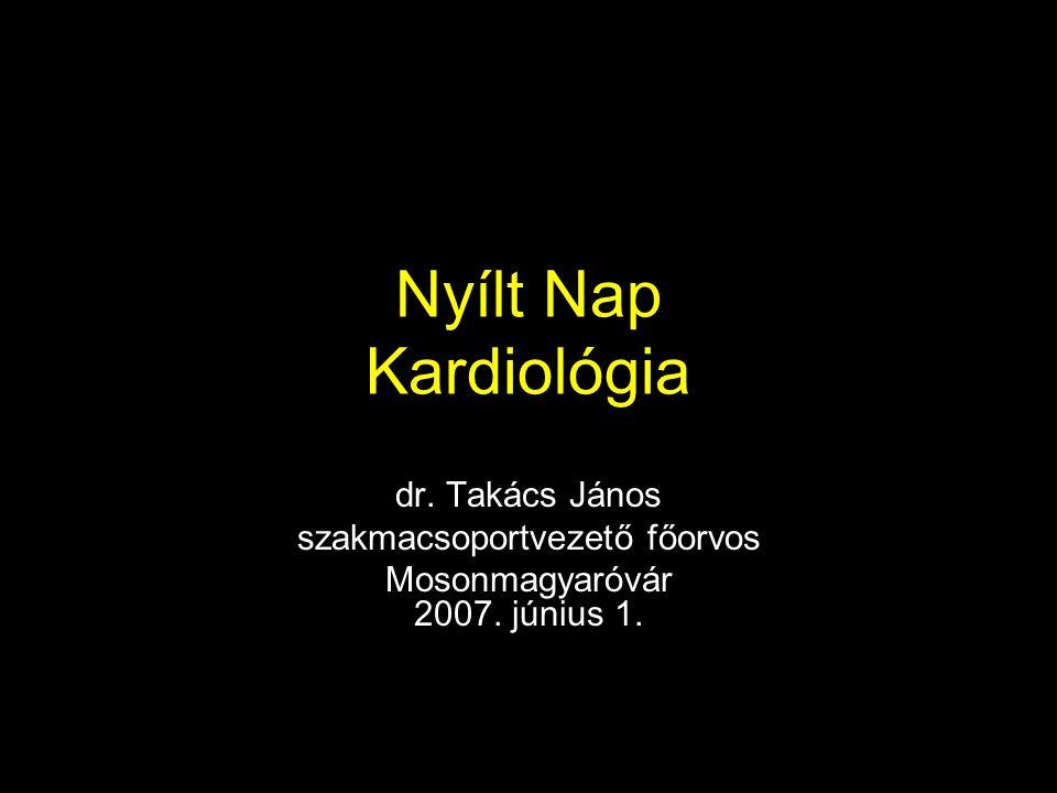 Nyílt Nap Kardiológia dr. Takács János szakmacsoportvezető főorvos