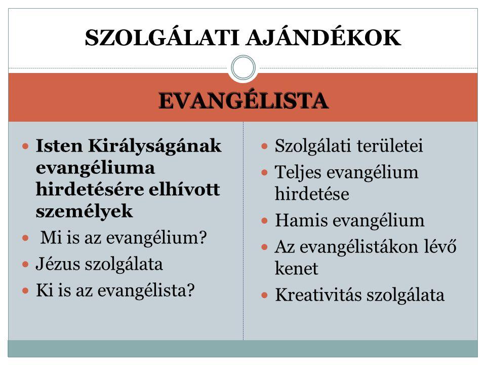 SZOLGÁLATI AJÁNDÉKOK EVANGÉLISTA