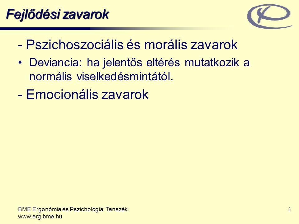 - Pszichoszociális és morális zavarok