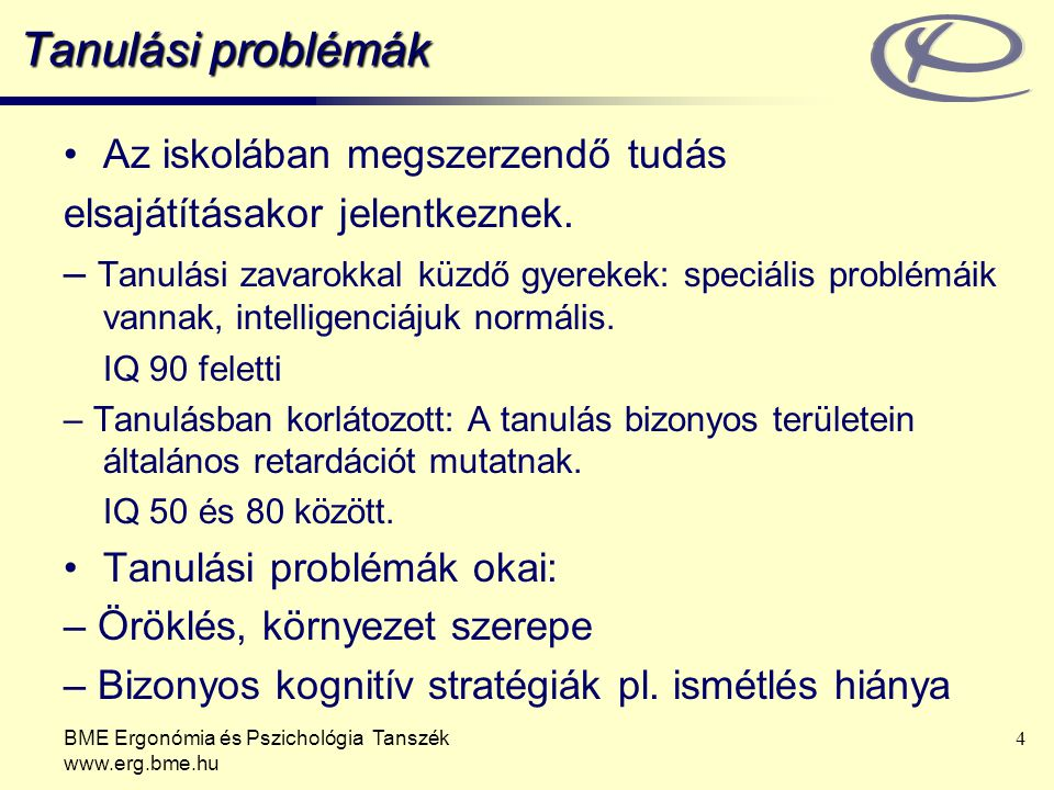 Tanulási problémák Az iskolában megszerzendő tudás