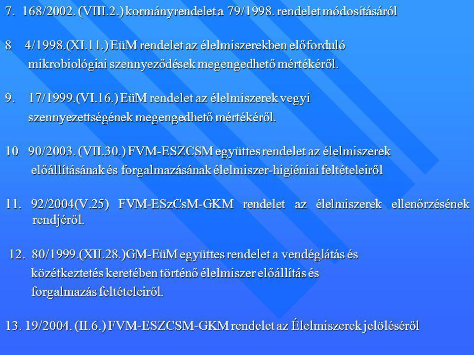 8 4/1998.(XI.11.) EüM rendelet az élelmiszerekben előforduló