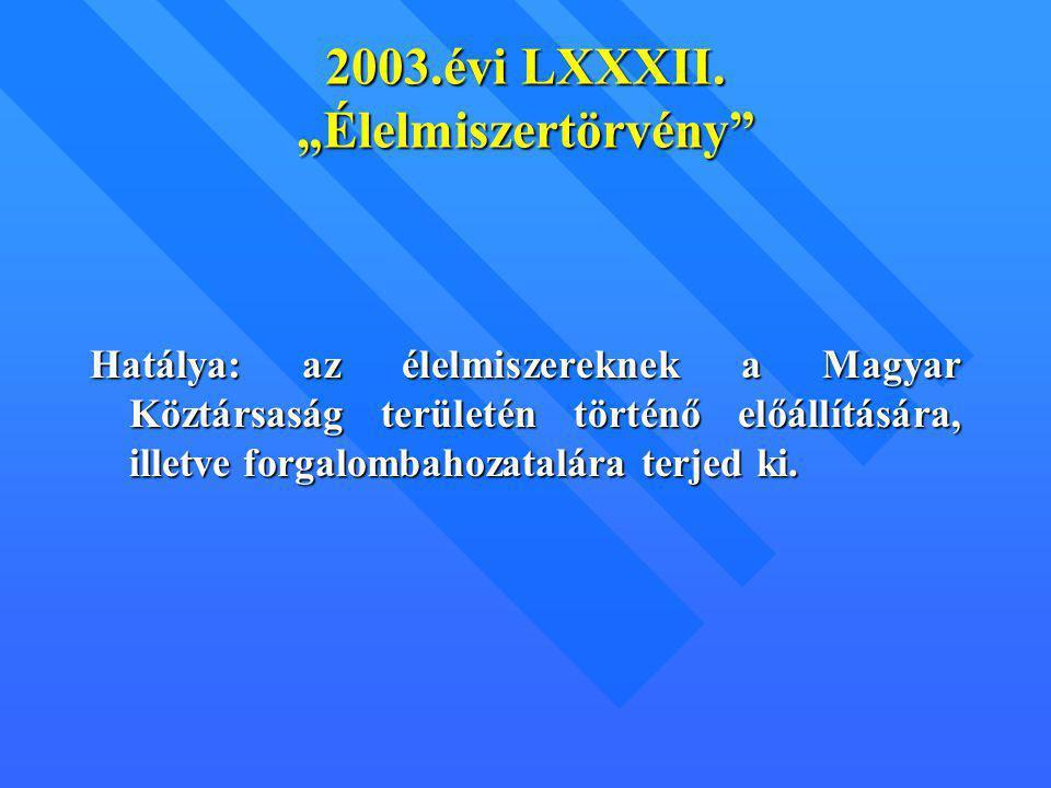 """2003.évi LXXXII. """"Élelmiszertörvény"""