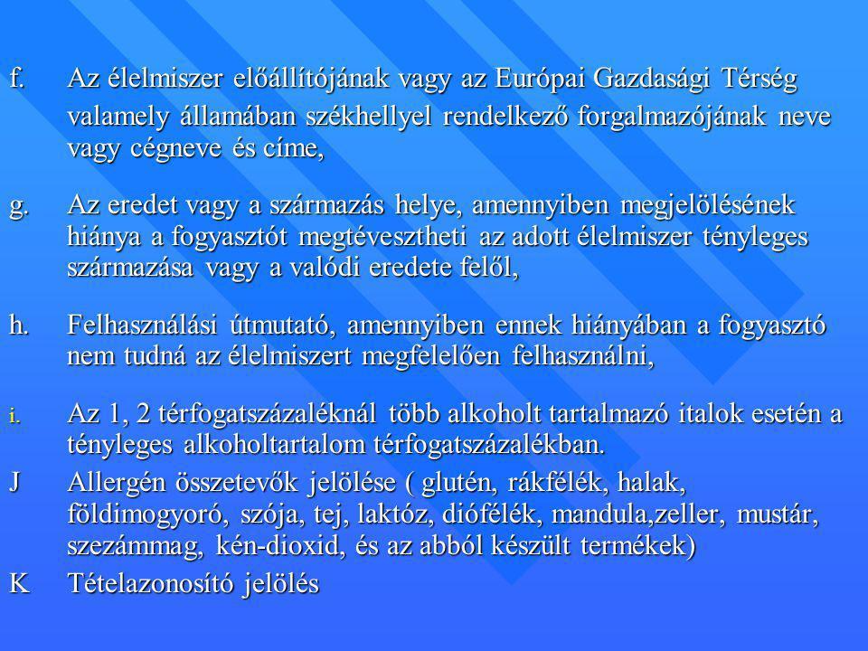 f. Az élelmiszer előállítójának vagy az Európai Gazdasági Térség