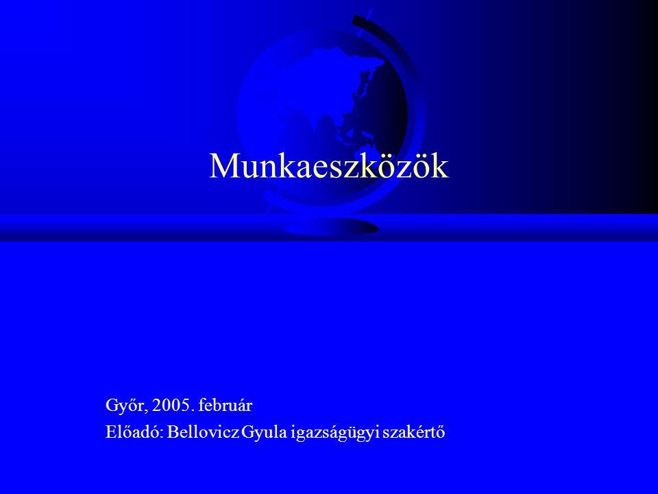 Győr, 2005. február Előadó: Bellovicz Gyula igazságügyi szakértő