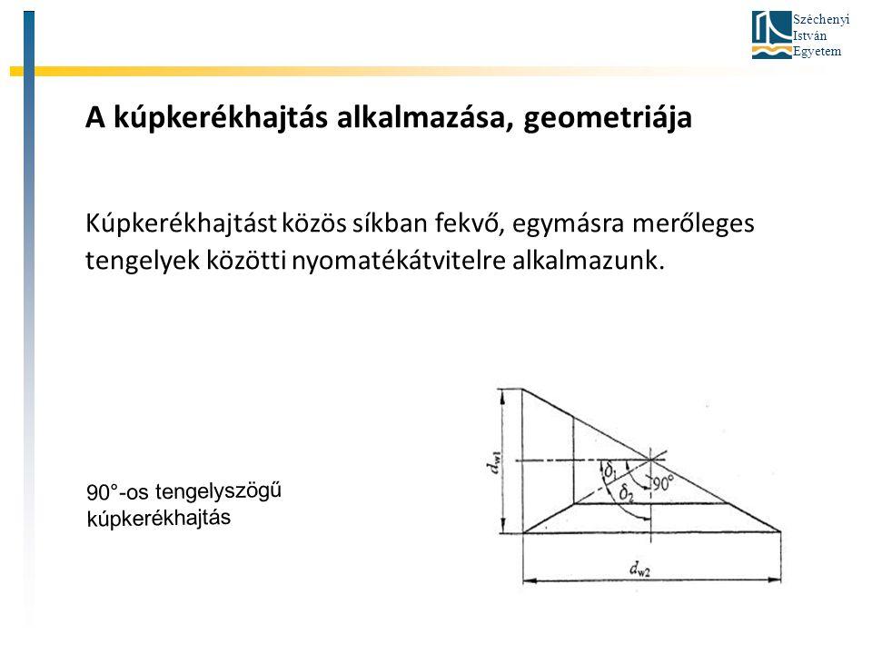 A kúpkerékhajtás alkalmazása, geometriája