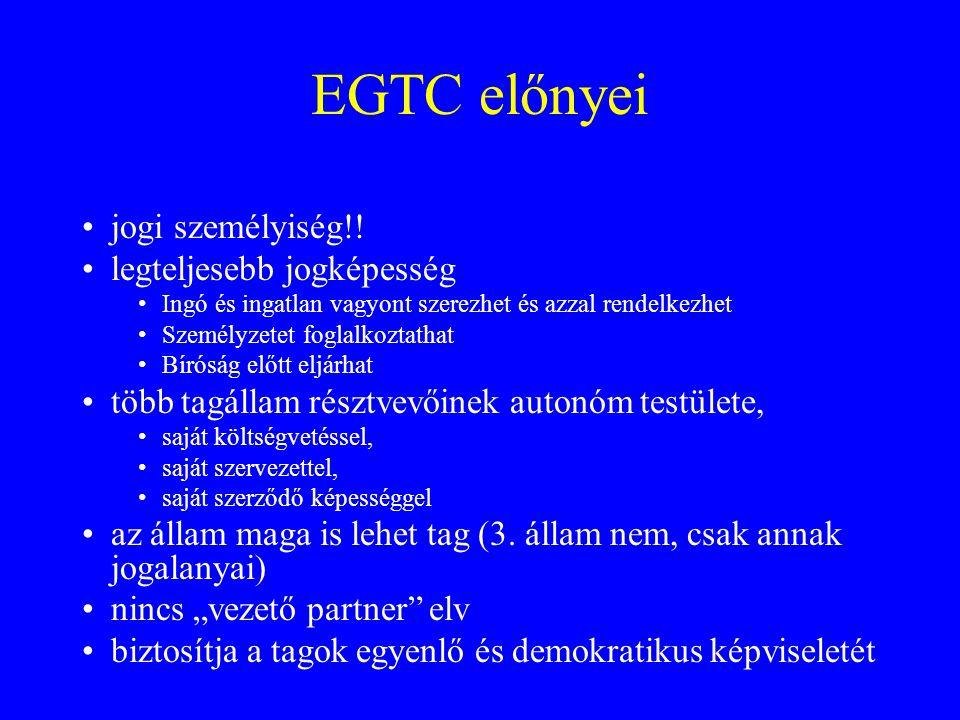 EGTC előnyei jogi személyiség!! legteljesebb jogképesség
