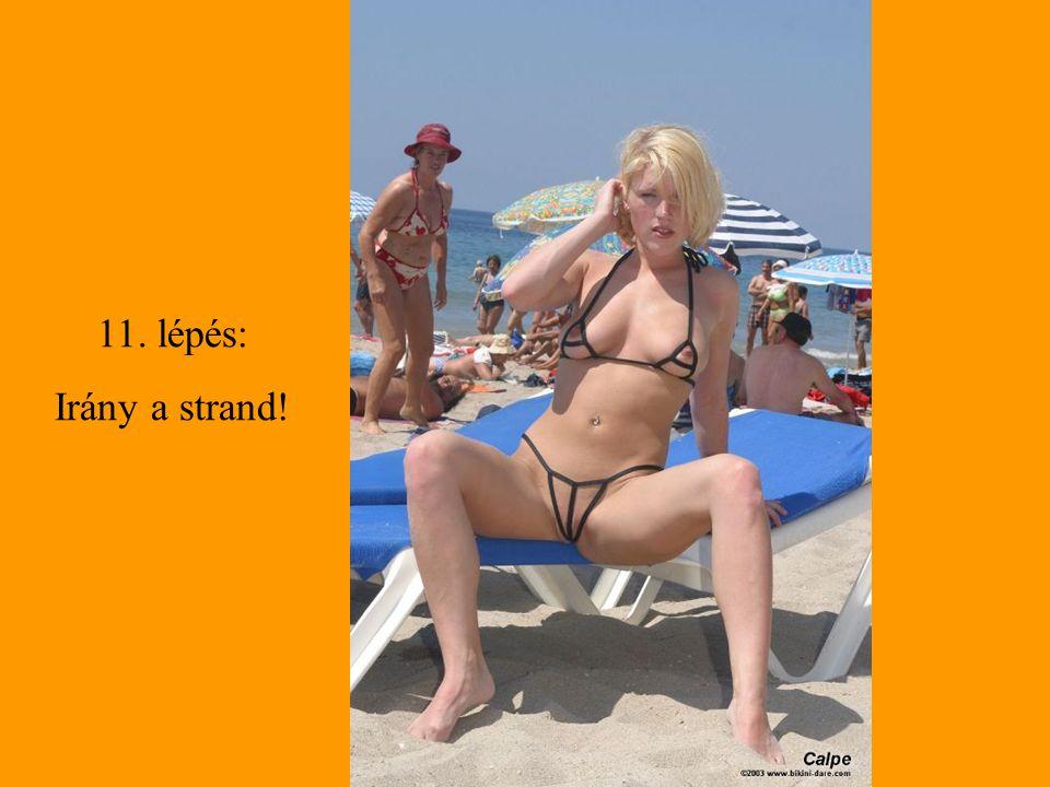 11. lépés: Irány a strand!