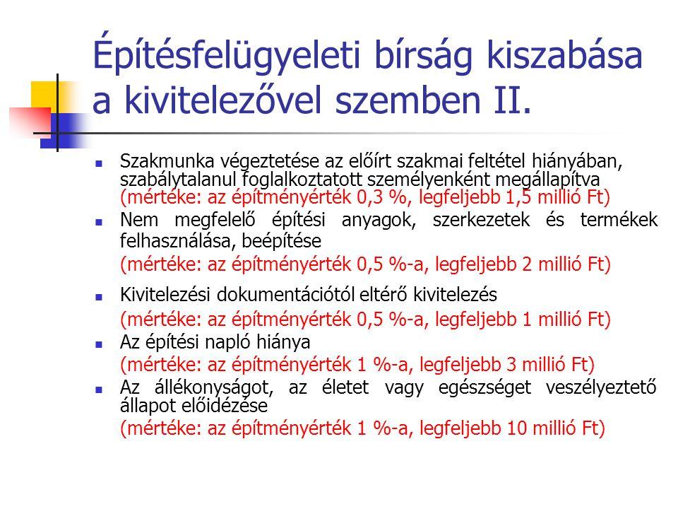 Építésfelügyeleti bírság kiszabása a kivitelezővel szemben II.