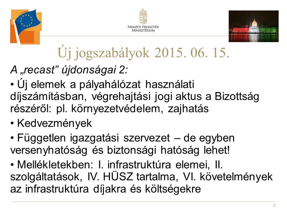 """Új jogszabályok 2015. 06. 15. A """"recast újdonságai 2:"""