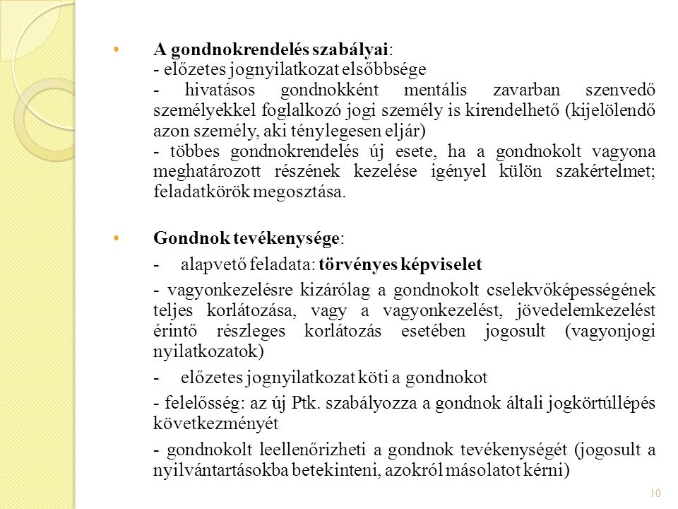 A gondnokrendelés szabályai:
