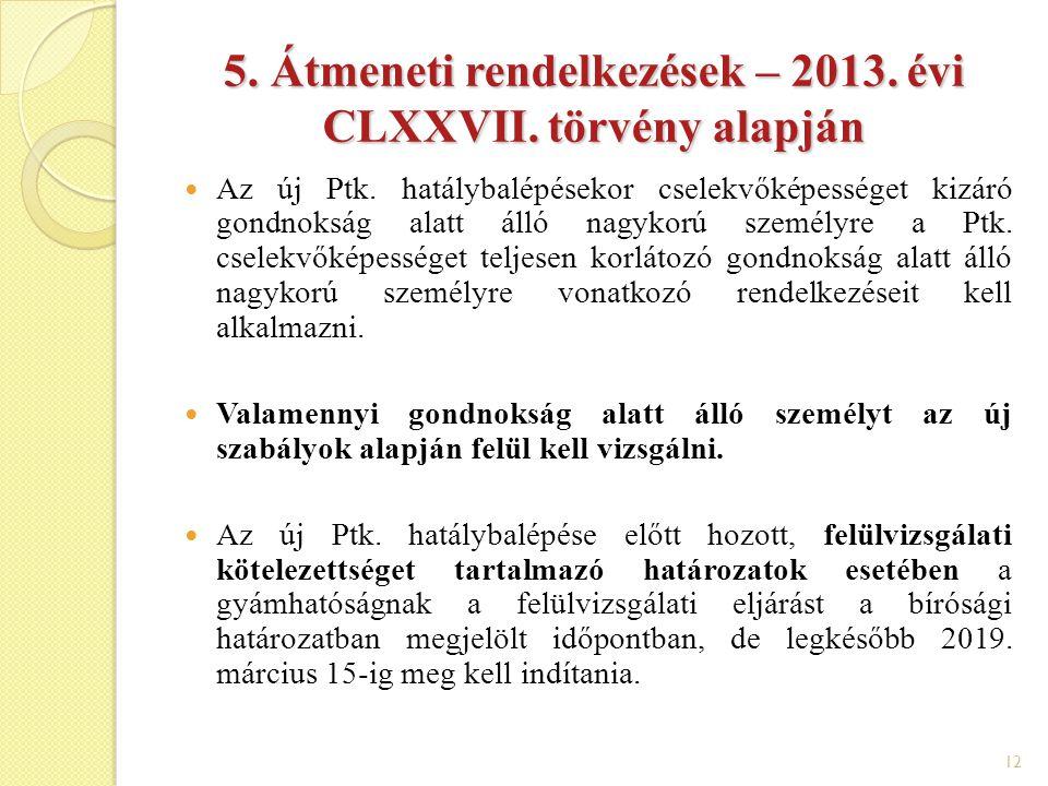 5. Átmeneti rendelkezések – 2013. évi CLXXVII. törvény alapján