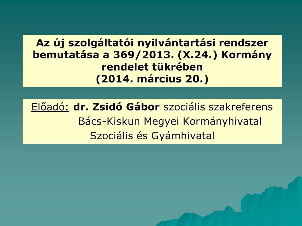 Előadó: dr. Zsidó Gábor szociális szakreferens