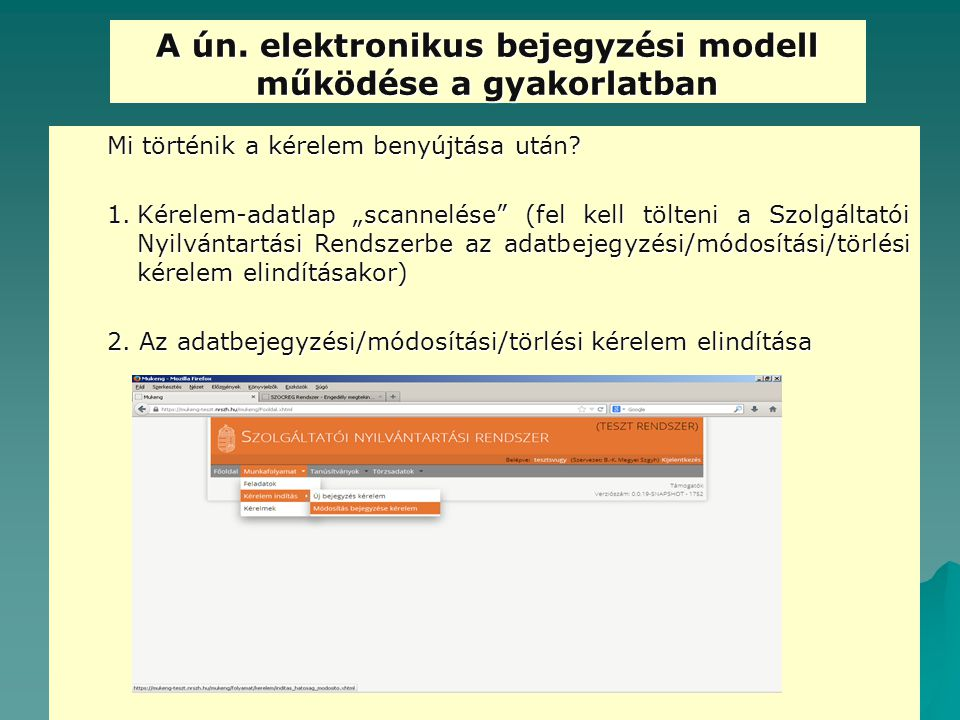 A ún. elektronikus bejegyzési modell működése a gyakorlatban