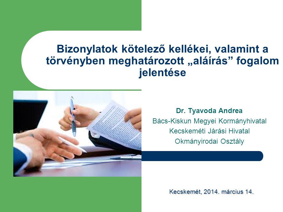 """Bizonylatok kötelező kellékei, valamint a törvényben meghatározott """"aláírás fogalom jelentése"""