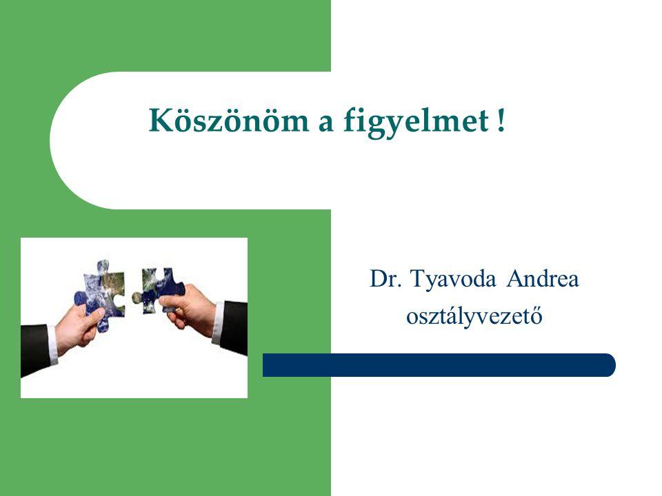 Dr. Tyavoda Andrea osztályvezető