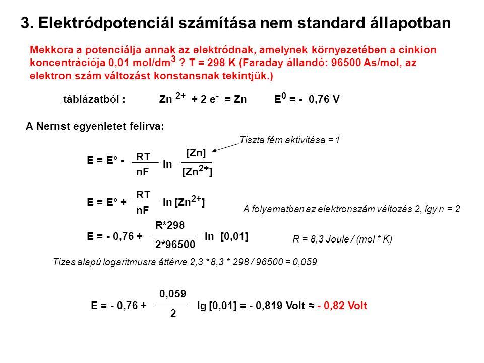 3. Elektródpotenciál számítása nem standard állapotban