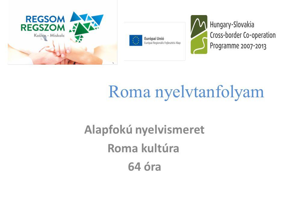 Alapfokú nyelvismeret Roma kultúra 64 óra